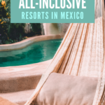 THE BEST ALL INCLUSIVE ADULTS ONLY RESORTS IN MEXICO